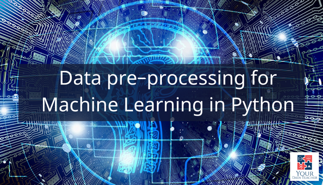 Data pre-processing for Machine Learning in Python